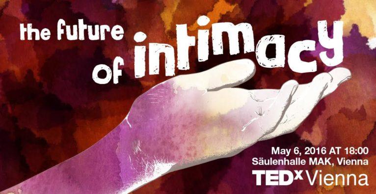 Technologie, Sexualität und TEDx – The Future of Intimacy