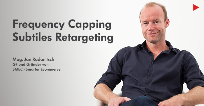 Microlearning 2: Frequency Capping – Subtiles Retargeting