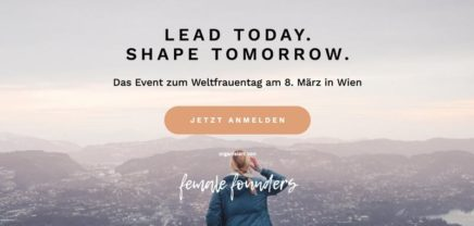 LEAD TODAY. SHAPE TOMORROW. by Female Founders