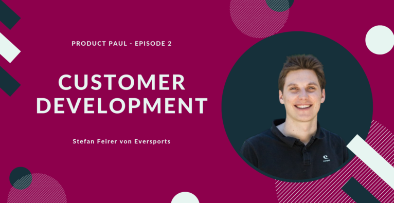 Customer Development erklärt – Podcast mit Stefan Feirer von Eversports