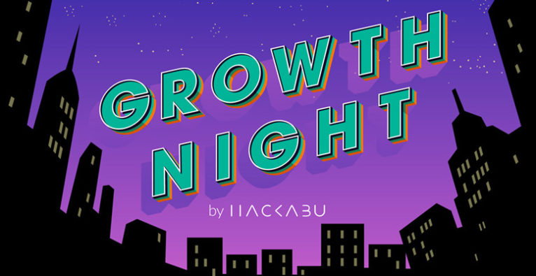 Growth Night by Hackabu