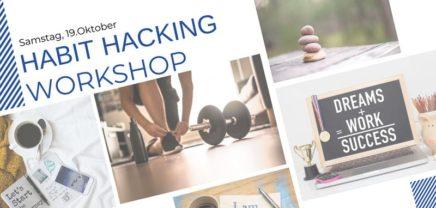Habit Hacking Workshop – Erfolgreich durch mächtige Routinen